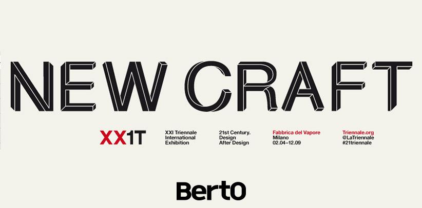 BertO à l'exposition New Craft - XXI Triennale de Milan